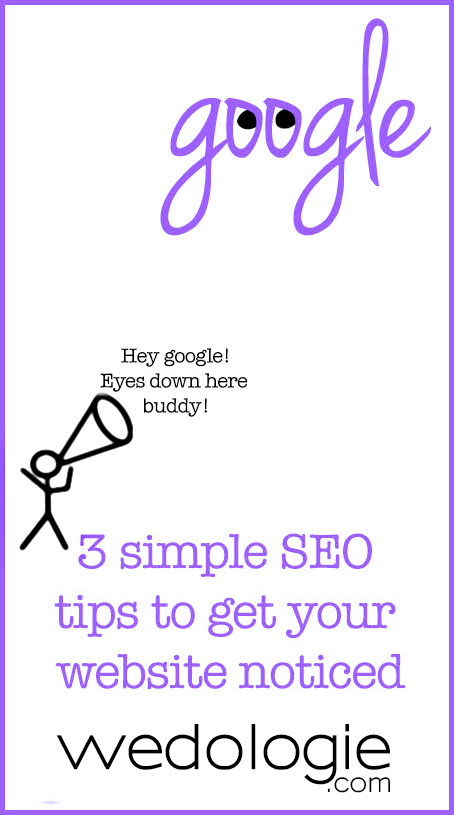 wedologie_3_tips_to_get_your_wesbite_noticed_by_google_SEO1 copy